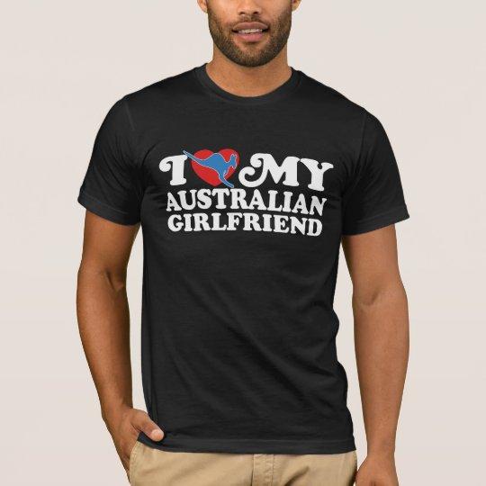 I Love My Australian Girlfriend T-Shirt