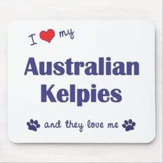 I Love My Australian Kelpies Multiple Dogs Mouse Pad