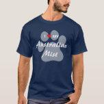 I Love My Australian Mist Cat Pawprint T-Shirt