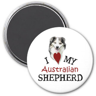 I love my Australian Shepherd 3 Inch Round Magnet