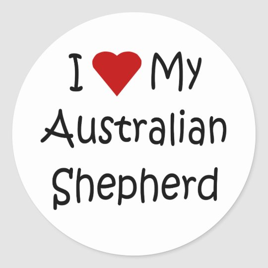 I Love My Australian Shepherd Dog Lover Gifts Classic Round Sticker