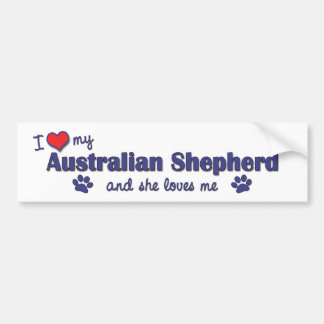 I Love My Australian Shepherd (Female Dog) Bumper Sticker