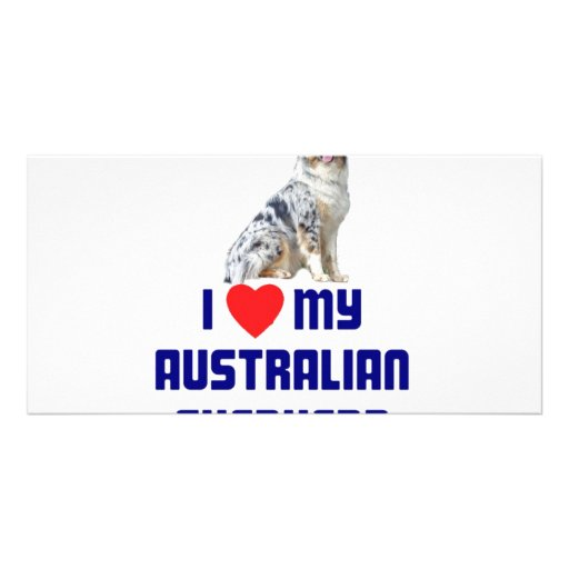 I Love My Australian Shepherd Photo Card Template