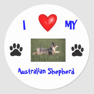 I LOVE MY AUSTRALIAN SHEPHERD ROUND STICKER