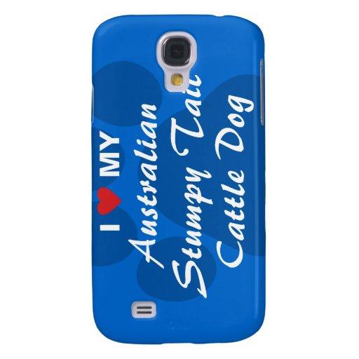 I Love My Australian Stumpy Tail Cattle Dog Galaxy S4 Case