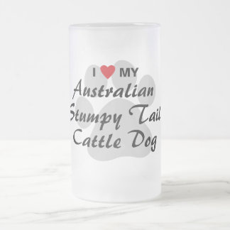 I Love My Australian Stumpy Tail Cattle Dog Frosted Glass Beer Mug