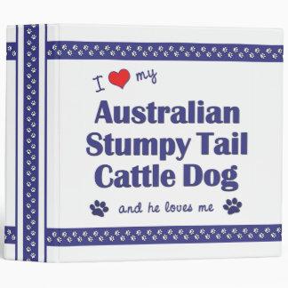 I Love My Australian Stumpy Tail Cattle Dog (Male) Binders
