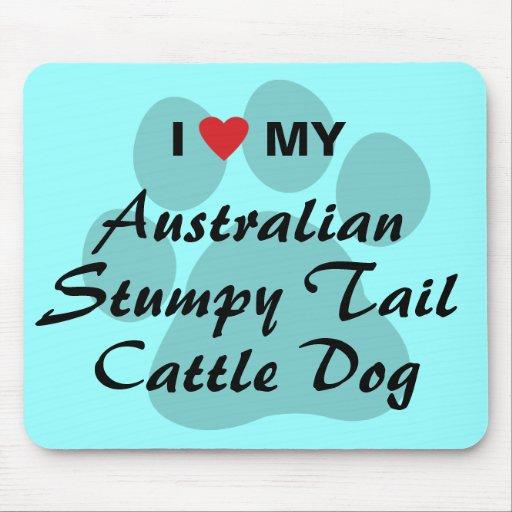 I Love My Australian Stumpy Tail Cattle Dog Mouse Pads