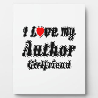 I love my Author girlfriend Photo Plaques