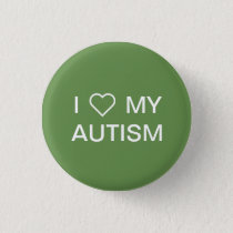 """I Love My Autism"" Button"