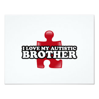 "I love my Autistic Brother 4.25"" X 5.5"" Invitation Card"