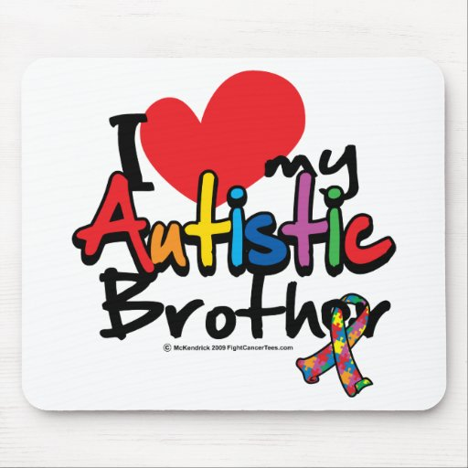 I Love My Autistic Brother Mouse Pad