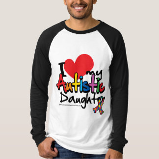 I Love My Autistic Daughter Tee Shirt