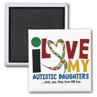 I Love My Autistic Daughters 2 AUTISM AWARENESS Magnet