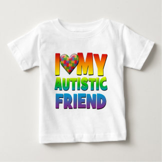I Love My Autistic Friend.png Baby T-Shirt