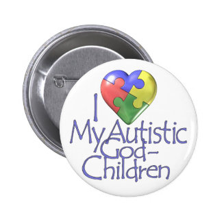 I Love My Autistic GodChildren Buttons