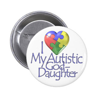 I Love My Autistic Goddaughter Button