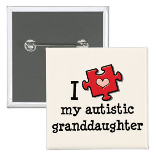 I Love My Autistic Granddaughter Autism Pin