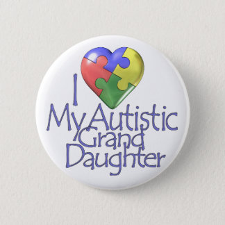 I Love My Autistic Granddaughter Pinback Button