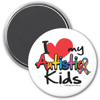 I Love My Autistic Kids Magnet
