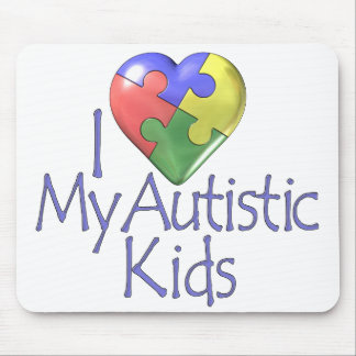 I Love My Autistic... Mouse Pad