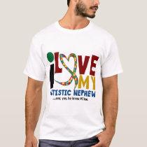 I Love My Autistic Nephew 2 AUTISM AWARENESS T-Shirt