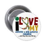I Love My Autistic & NonAutistic Children 2 AUTISM Buttons