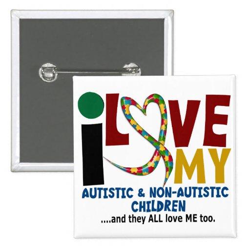 I Love My Autistic & NonAutistic Children 2 AUTISM Pinback Buttons