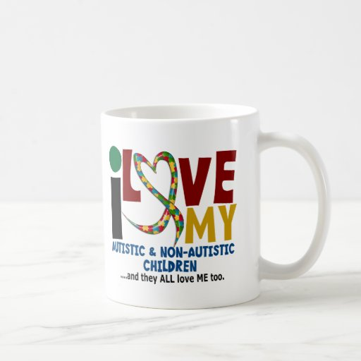 I Love My Autistic & NonAutistic Children 2 AUTISM Coffee Mugs