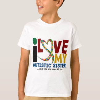 I Love My Autistic Sister 2 AUTISM AWARENESS T-Shirt