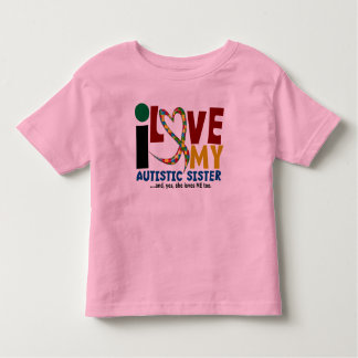 I Love My Autistic Sister 2 AUTISM AWARENESS Toddler T-shirt
