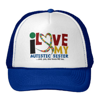 I Love My Autistic Sister 2 AUTISM AWARENESS Trucker Hat