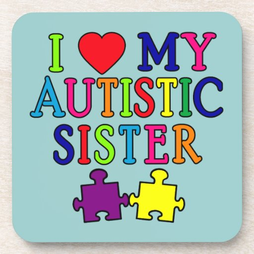 I Love My Autistic Sister Beverage Coasters