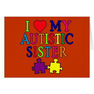 I Love My Autistic Sister Cards