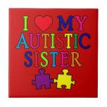 I Love My Autistic Sister Ceramic Tiles