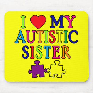 I Love My Autistic Sister Mouse Pad