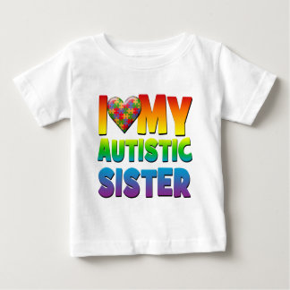 I Love My Autistic Sister.png Baby T-Shirt