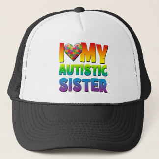 I Love My Autistic Sister.png Trucker Hat