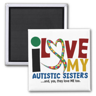 I Love My Autistic Sisters 2 AUTISM AWARENESS Refrigerator Magnets