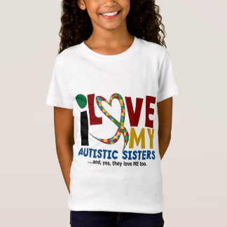 I Love My Autistic Sisters 2 AUTISM AWARENESS T-Shirt