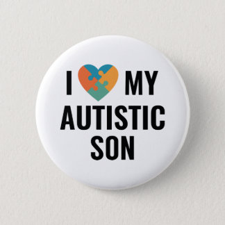 I Love My Autistic Son Button