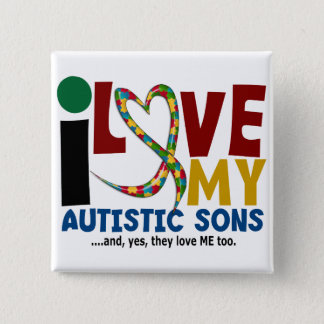 I Love My Autistic Sons 2 AUTISM AWARENESS Pinback Button