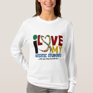 I Love My Autistic Students 2 AUTISM AWARENESS T-Shirt