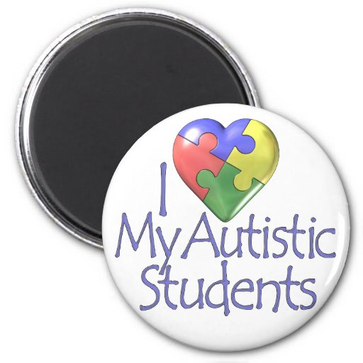I Love My Autistic Students Refrigerator Magnets