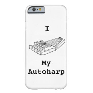 I Love My Autoharp Barely There iPhone 6 Case