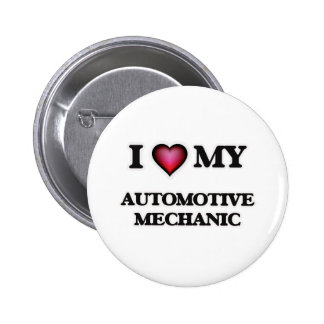 I love my Automotive Mechanic Button
