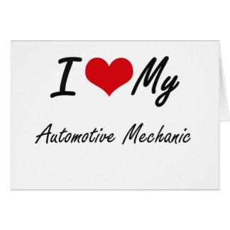 I love my Automotive Mechanic Card