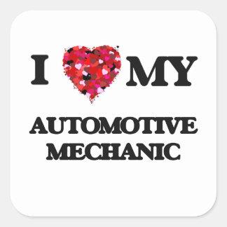 I love my Automotive Mechanic Square Sticker