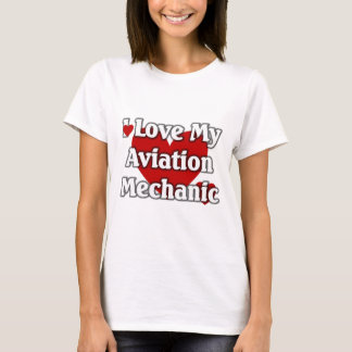I love my Aviation Mechanic T-Shirt