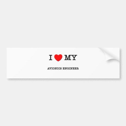 I Love My AVIONICS ENGINEER Bumper Sticker